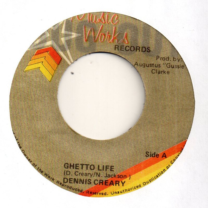 """(7"""") DENNIS CREARY - GHETTO LIFE / VERSION"""