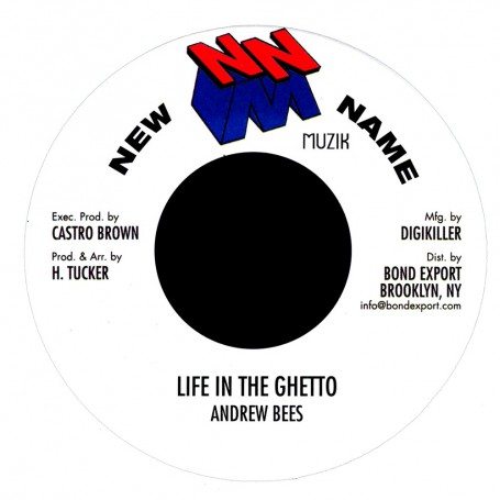 "(7"") ANDREW BEES - LIFE IN THE GHETTO / NEW NAME MUZIK COMPUTER VERSION"