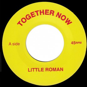 "(7"") LITTLE ROMAN (ROMAN STEWART) TOGETHER NOW / VERSION"