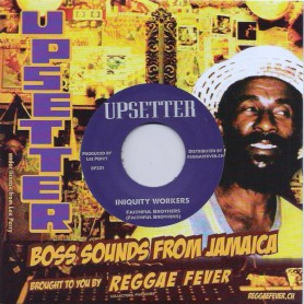 "(7"") FAITHFUL BROTHERS - INIQUITY WORKERS / RIGHTEOUS UPSETTERS - INIQUITY  VERSION 2"