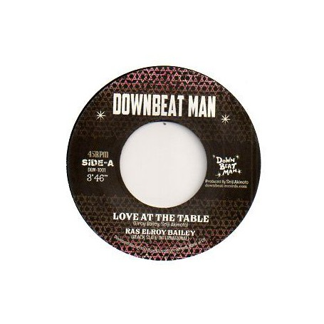 "(7"") RAS ELROY BAILEY - LOVE AT THE TABLE / DOWNBEAT MAN PLAYERS - PEACE AT THE TABLE"