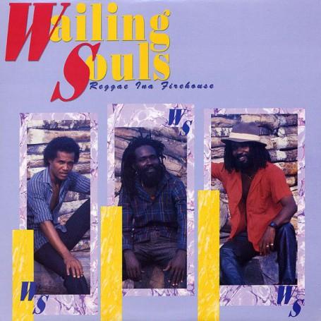 (LP) WAILING SOULS - REGGAE INA FIREHOUSE