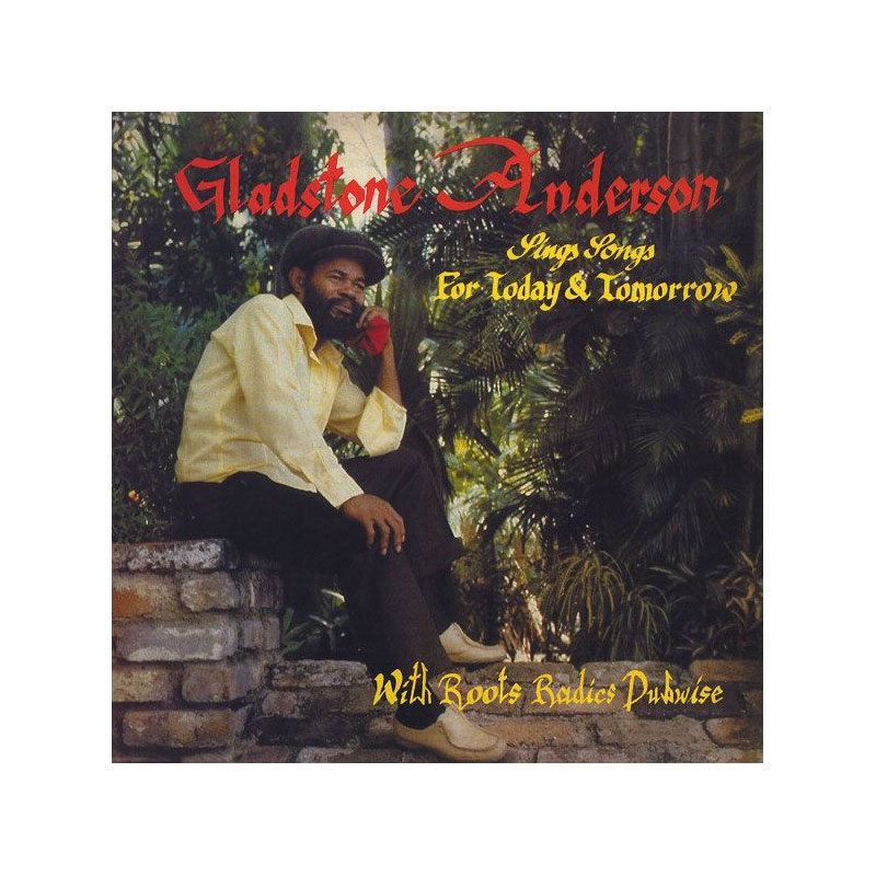 (2xLP) GLADSTONE ANDERSON & THE ROOTS RADICS - SINGS SONGS FOR TODAY & TOMORROW / RADICAL DUB SESSION