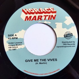 """(7"""") HORACE MARTIN - GIVE ME THE VIVES / VERSION"""