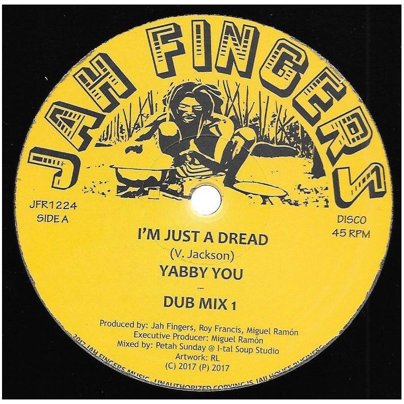 """(12"""") YABBY YOU - I'M JUST A DREAD / JAH FINGERS ALL STARS - DUB MIX 1 & 2 / INSTRUMENTAL"""