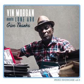 (LP) VIN MORGAN MEETS LONE ARK - GIVE THANKS : IROKO SHOWCASE VOL.3