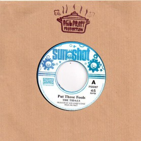 "(7"") THE TIDALS - PUT THOSE FOOLS / WHAT A GREAT DAY"