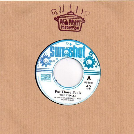 """(7"""") THE TIDALS - PUT THOSE FOOLS / WHAT A GREAT DAY"""