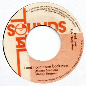 "(7"") MICKEY SIMPSON - I AND I CAN'T TURN BACK NOW / I AND I VERSION"