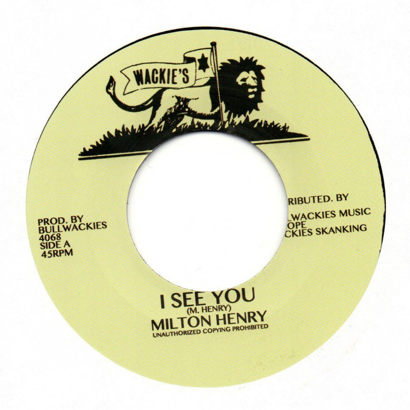 "(7"") MILTON HENRY - I SEE YOU / BULLWACKIES ALL STARS - I SEE DUB"