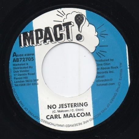 "(7"") CARL MALCOLM - NO JESTERING / JESTERING DUB"