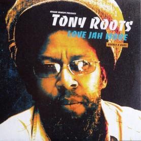 (LP) TONY ROOTS - LOVE JAH MORE