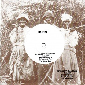 """(7"""") BABE ROOTS FEAT IXM - DUB SESSIONS 1 - JAH NUH DUB / BLESS DUB"""