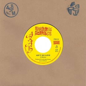 "(7"") AL BROWN & SKIN FLESH AND BONES - AIN'T NO LOVE / VERSION"