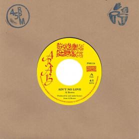 "(7"") AL BROWN & SKIN FLESH AND BONES - AIN'T NO LOVE / VERSION"