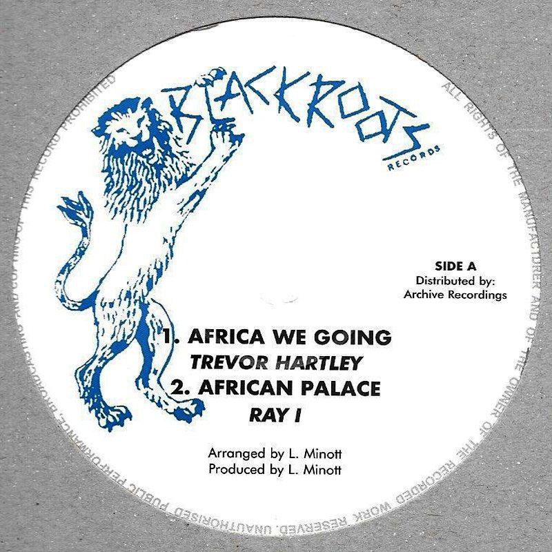 "(10"") TREVOR HARTLEY - AFRICA WE GOING / RAY I - AFRICAN PALACE"