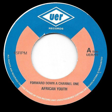 "(7"") AFRICAN YOUTH - FORWARD DOWN A CHANNEL ONE / VERSION"