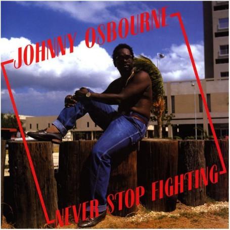 (LP) JOHNNY OSBOURNE - NEVER STOP FIGHTING
