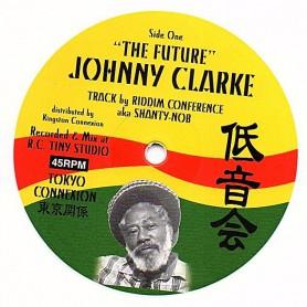 "(12"") JOHNNY CLARKE - THE FUTURE / RIDDIM CONFERENCE AKA SHANTY NOB - FUTURE DUB"