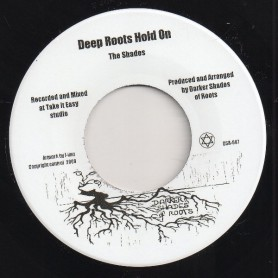 """(7"""") THE SHADES - DEEP ROOTS HOLD ON / DUB HOLD ON"""