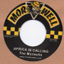 """(7"""") THE MORWELLS - AFRICA IS CALLING / DUB VERSION"""