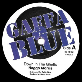 "(7"") NAGGO MORRIS - DOWN IN THE GHETTO / VERSION GHETTO"