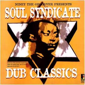 (LP) SOUL SYNDICATE - DUB CLASSICS : NINEY THE OBSERVER PRESENTS