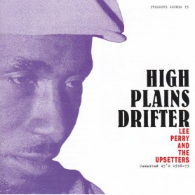 Lee Perry & The Upsetters - High Plains Drifter (Jamaican 45's 1968-73) (Pressure Sounds) CD
