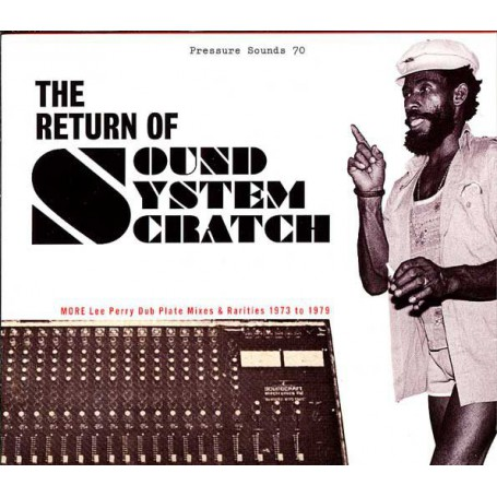 Lee Perry - The Return Of Sound System Scratch - More Lee Perry Dub Plate Mixes & Rarities 1973 To 1979 (Pressure Sounds) CD
