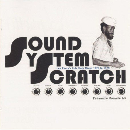 Lee Perry - Sound System Scratch - Lee Perry's Dub Plate Mixes 1973 To 1979 (Pressure Sounds) CD