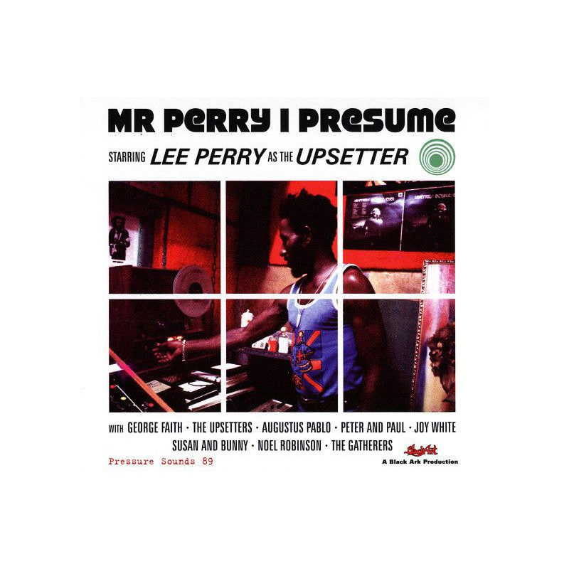Lee Perry As The Upsetter - Mr Perry I Presume (Pressure Sounds) CD