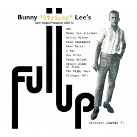 Bunny Lee - Full Up (Bunny 'Striker' Lee's Early Reggae Productions 1968-72) (Pressure Sounds) CD